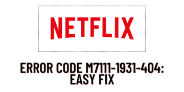 Abhyjgjrrqnftm It points to a problem with your browser extension, so you are not able to stream on netflix properly. https gizmocrunch com fix netflix error code m7111 1931 404